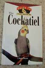 The Cockatiel An owner's guide to a happy healthy pet  Julie Rach 1997 hardback