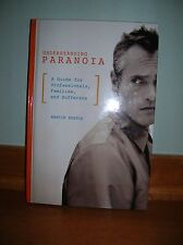 Understanding Paranoia : A Guide for Professionals, Families, and Sufferers...