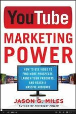 Youtube Marketing Power : How to Use Video to Find More Prospects, Launch...