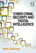 Cyber Crime, Security and Digital Intelligence, Johnson, Mark, New Condition