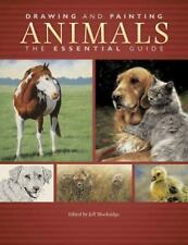 Drawing And Painting Animals: The Essential Guide, North Light Fine Art Editoria