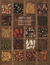 Seed to Seed: Seed Saving and Growing Techniques for Vegetable Gardeners, 2nd Ed