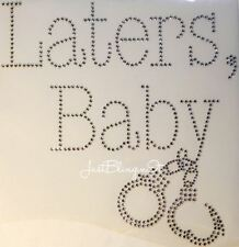 Laters Baby with Handcuffs Hot Fix Iron On Rhinestone Transfer Bling MADE IN USA