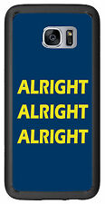 Alright Alright Alright For Samsung Galaxy S7 G930 Case Cover by Atomic Market