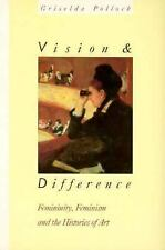 Vision and Difference: Femininity, Feminism and Histories of Art (Routledge Clas