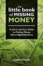 The Little Book of Missing Money : A Quick and Easy Guide to Finding Money...