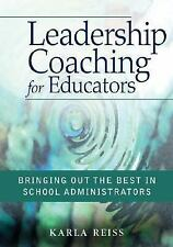 Leadership Coaching for Educators: Bringing Out the Best in School Administrator