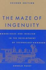 The Maze of Ingenuity: Ideas and Idealism in the Development of Technology - 2nd