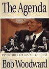 The Agenda: Inside the Clinton White House By Bob Woodward. 9780671864866