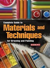 NEW - Complete Guide to Materials and Techniques for Drawing and Painting