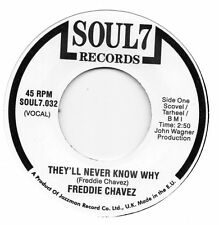 FREDDIE CHAVEZ   THEY'LL NEVER KNOW WHY/ BABY I'M SORRY    UK SOUL 7    NORTHERN