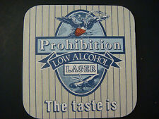 UK Beer Coaster Bar Mat ~ PROHIBITION Low Alcohol Lager ~ Taste is it's Strength