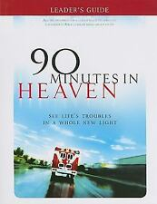 90 Minutes in Heaven Leader's Guide : See Life's Troubles in a Whole New...