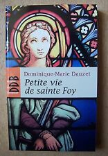petite vie de Sainte Foy - Dominique Marie Dauzet