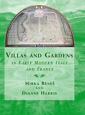 Villas and Gardens in Early Modern Italy and France (Cambridge Studies in New Ar
