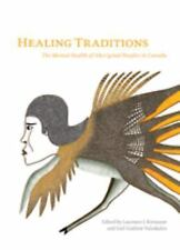 Healing Traditions: The Mental Health of Aboriginal Peoples in Canada-ExLibrary