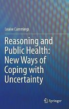 Reasoning and Public Health: New Ways of Coping with Uncertainty by Louise...
