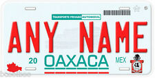 Oaxaca Mexico Any Name Number Novelty Auto Car License Plate C03