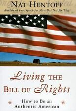 Living the Bill of Rights: How to Be an Authentic American-ExLibrary