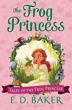 Tales of the Frog Princess: The Frog Princess by E. D. Baker (2014, Paperback)