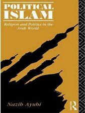 Political Islam: Religion and Politics in the Arab World-ExLibrary