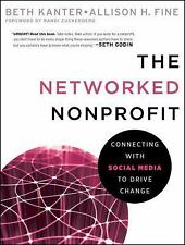 The Networked Nonprofit: Connecting with Social Media to Drive Change by Kanter