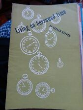 LIVING ON BORROWED TIME GRAHAM HUTTON ON CAPITAL & LABOUR 1959  TAKE HOME BOOK