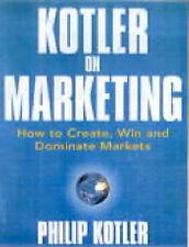 Kotler on Marketing By Philip Kotler. 9780684860473