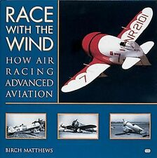 Race with the Wind: How Air Racing Advanced Aviation by Matthews, Birch