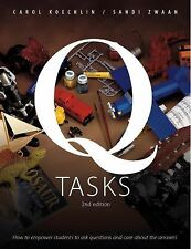 Q Tasks : How to Empower Students to Ask Questions and Care about Answers by...