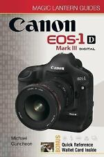 Magic Lantern Guides®: Canon EOS-1D Mark III EOS-1Ds Mark III