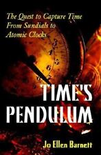 Time's Pendulum: The Quest to Capture Time--From Sundials to Atomic Clocks