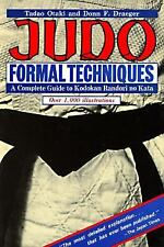 Judo Formal Techniques : A Complete Guide to Kodokan Randori No Kata by Donn...