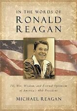 In the Words of Ronald Reagan: The Wit, Wisdom, and Eternal Optimism of America'