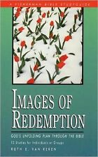 Images of Redemption : God's Unfolding Plan Through the Bible by Ruth E. Van...
