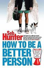 Seb Hunter - How To Be A Better Person (2014) - Used - Trade Paper (Paperba