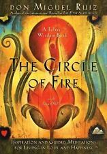 The Circle of Fire : Inspiration and Guided Meditations for Living in Love...