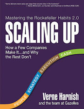 Scaling Up:How a Few Companies Make It...and Why the Rest Don't by Verne Harnish