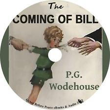 The Coming of Bill, P. G. Wodehouse Family Comedy Audiobook on 8 Audio CDs