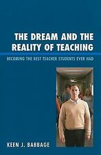 The Dream and the Reality of Teaching: Becoming the Best Teacher Students Ever H