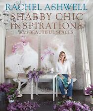 RACHEL ASHWELL SHABBY CHIC INSPIRATIONS AND BEAUTIFUL - NEW HARDCOVER BOOK