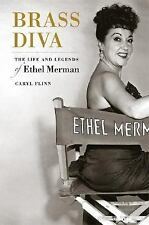 Brass Diva: The Life and Legends of Ethel Merman by Flinn, Caryl