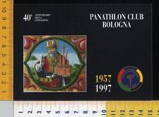 38747] BOLOGNA - 40° ANN. FONDAZIONE PANATHLON CLUB BOOGNA