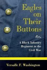 Eagles on Their Buttons: A Black Infantry Regiment in the Civil War (SHADES OF B