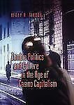ZOMBIE POLITICS AND CULTURE IN THE AGE OF CASINO CAPITALISM' PB Henry A Giroux