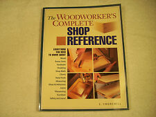 The Woodworker's Complete Shop Reference J. Churchill LN 2003 122-1D