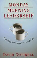 Monday Morning Leadership: 8 Mentoring Sessions You Can't Afford to Miss David