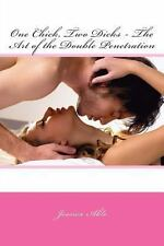One Chick, Two Dicks - the Art of the Double Penetration by Jessica Able...