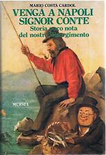 M.C. CARDOL- VENGA A NAPOLI SIGNOR CONTE storia poco nota del ns. risorgimento