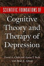Scientific Foundations of Cognitive Theory and Therapy of Depression by Brad...